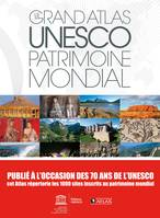 Le grand atlas UNESCO Patrimoine mondial (NE), 1000 sites