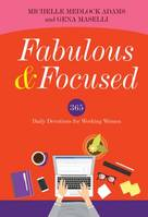Fabulous and Focused, Devotions for Working Women