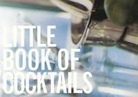Little Book of Cocktails - Tequila, Gin, Vodka -