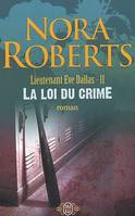 Lieutenant Eve Dallas., 11, La loi du crime, Lieutenant Eve Dallas
