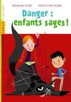 Danger : enfants sages !