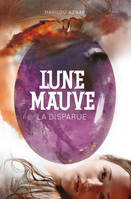 Lune mauve, Volume 1, La disparue