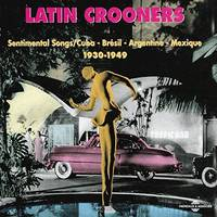 Latin Crooners Sentimental Songs 1930 1949 Coffret Double Cd Audio