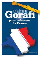 LA METHODE GORAFI POUR REDRESSER LA FRANCE