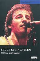 Bruce Springsteen / une vie américaine, save my soul sweet rock'n'roll