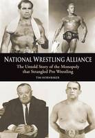 National Wrestling Alliance, The Untold Story of the Monopoly that Strangled Professional Wrestling