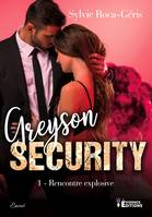 Rencontre explosive, Greyson Security, T1