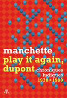 Play it again, Dupont / Métal hurlant 1978-1980