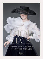 DIOR HATS FROM CHRISITIAN DIOR TO STEPHEN JONES /ANGLAIS