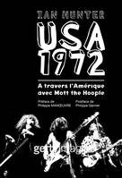 USA 1972. A travers l'Amérique avec Mott the Hoople, à travers l'Amérique avec Mott the Hoople