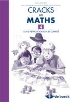CRACKS EN MATHS 4 - GUIDE METHODOLOGIQUE ET CORRIGE