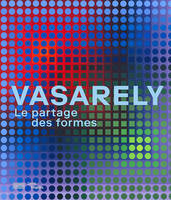 Vasarely / le partage des formes : exposition, Paris, Centre national d'art et de culture Georges Po