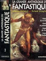 La grande anthologie du fantastique., 2, La grande anthologie du fantastique (tome 1 et tome 2)