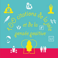 100 Citations De La Joie et De La Pensée Positive