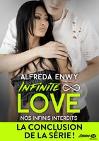 Nos infinis interdits, Infinite Love, T6