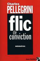 Flic de conviction, mémoires