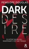 Dark Desire, La suite de Dark Romance, plus intense que le New Adult