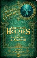 Les dossiers Cthulhu / Sherlock Holmes et les ombres de Shadwell