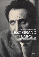 Il est grand temps - autobiographies
