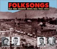 Folksongs Old Time Country Music 1926 1944 Anthologie Sur Double Cd Audio