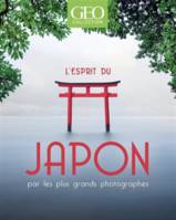L'esprit du Japon - Par les plus grands photographes - GEO Collection