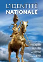 L'IDENTITE NATIONALE - ACTES DE LA XIXE UNIVERSITE D'ETE RENAISSANCE CATHOLIQUE