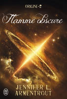 Origine / Flamme obscure / Young adult