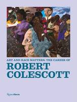 ART AND RACE MATTERS THE CAREER OF ROBERT COLESCOTT /ANGLAIS