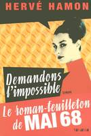 Demandons l'impossible, roman-feuilleton