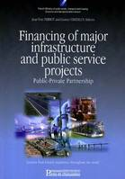 Financing of major infrastructure and public service projects, public-private partnership