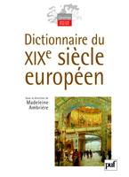 DICTIONNAIRE DU XIXE SIECLE EUROPEEN