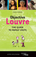 Objective Louvre, the guide to family visits