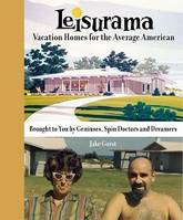 Leisurama Vacation Homes for the Average American /anglais