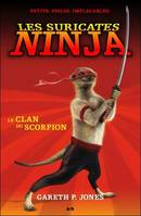 Les suricates ninja / Le clan du scorpion
