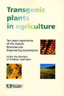 Transgenetic plants in agriculture, ten years experience of the French biomolecular engineering commission