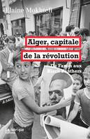 Alger, capitale de la révolution, De Fanon aux Black Panthers