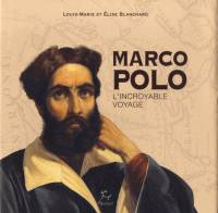 Marco Polo - L'incroyable voyage
