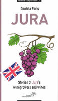 Jura (Anglais), Stories of Jura's winegrowers and wines