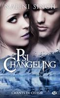 Psi-Changeling, 16.5, Chants de chasse