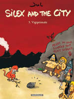 5, Silex and the city / Vigiprimate