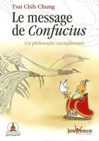 MESSAGE DE CONFUCIUS (LE), un philosophe exceptionnel