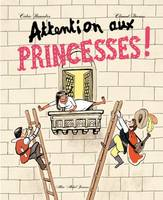 Attention aux princesses !
