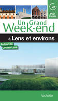 Guide Un Grand Week-end à Lens, autour du Louvre-Lens
