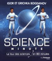 Science minute / le tour des sciences en 80 minutes