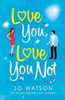 Love You, Love You Not, The laugh-out-loud rom-com you NEED this summer!