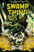 Swamp thing, De sève et de cendres