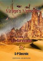 Mirage's memories, 4, Les survivants