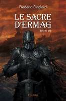 LE SACRE D'ERMAG - TOME VII