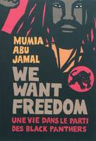 We want freedom / une vie dans le parti des Black Panthers
