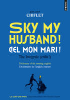 Sky my husband ! the integrale (enfin !) / dictionary of running english